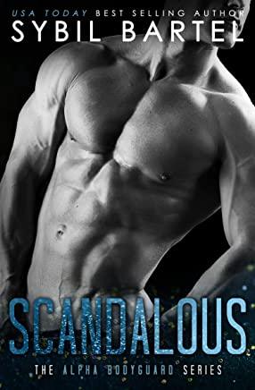 Scandalous (The Alpha Bodyguard Series Book 1)