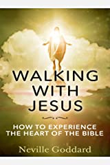 Walking With Jesus: How to Experience the Heart of the Bible Kindle Edition