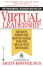 Virtual Leadership: Secrets from the Round Table for the Multi-Site Manager (English Edition)