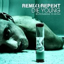 Die Young – Beatcrushing to Ke$ha [Explicit]