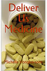 Deliver Us Medicine Kindle Edition