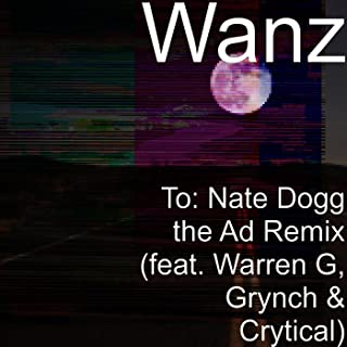 To: Nate Dogg (The Ad Remix) [feat. Warren G, Grynch & Crytical] [Explicit]