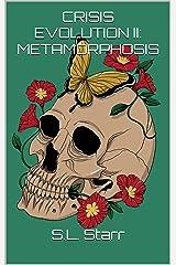 Crisis Evolution II: Metamorphosis Kindle Edition