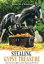 Stealing Gypsy Treasure: America s Love Affair With the Gypsy and His Horse
