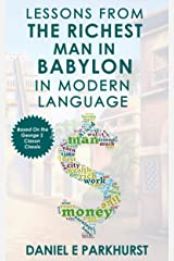 Lessons From The Richest Man In Babylon: In Modern Language (English Edition) eBook Kindle