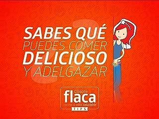 Videoclip: Cásate Flaca Tips ¿Sabes que puedes Comer Delicioso y Adelgazar?