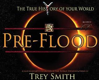 PreFlood: An Easy Journey Into the PreFlood World by Trey Smith (1) (Preflood to Nimrod to Exodus)