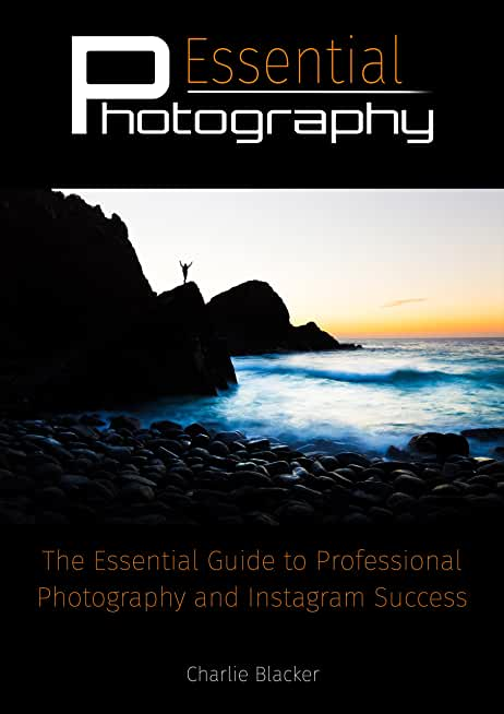 Essential Photography: An alternative photography guide & Secrets to Instagram Success (English Edition)