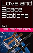 Love and Space Stations: Part I