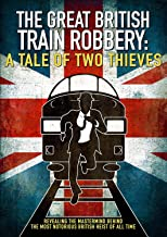 The Great British Train Robbery: A Tale of Two Thieves