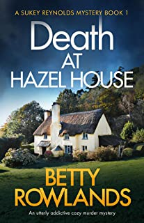 Death at Hazel House: An utterly addictive cozy murder mystery (A Sukey Reynolds Mystery Book 1) (English Edition)