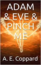 Adam & Eve & Pinch Me