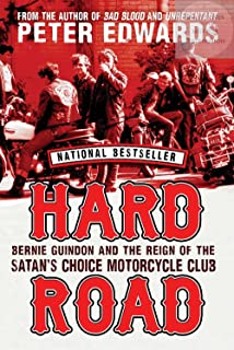 Hard Road: Bernie Guindon and the Reign of the Satan`s Choice Motorcycle Club
