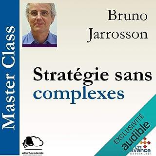 Stratégie sans complexes: Master Class