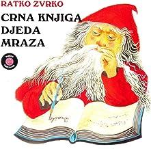 Crna Knjiga Djeda Mraza / Grga Cvarak