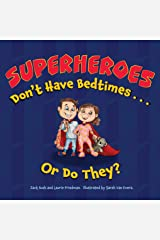 Superheroes Don't Have Bedtimes ... Or Do They?: A Story about the Power of a Good Night's Sleep Kindle Edition