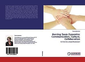 Nursing Team Dynamics: Communication, Culture, Collaboration