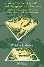 Fuzzy Surfaces in GIS and Geographical Analysis: Theory, Analytical Methods, Algorithms and Applications