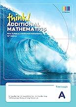 Think! Additional Mathematics Textbook A (10th Edition)