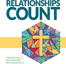 Relationships Count:  Engaging & Retaining Millenials (English Edition)
