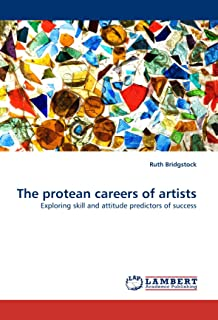 The protean careers of artists: Exploring skill and attitude predictors of success