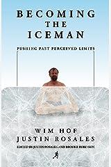 Becoming the Iceman Kindle Edition