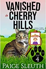 Vanished in Cherry Hills: A Small-Town Cat Cozy Mystery (Cozy Cat Caper Mystery Book 4) Kindle Edition