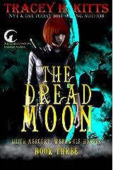 The Dread Moon (Lilith Mercury, Werewolf Hunter Book 3) Kindle Edition