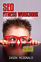 SEO Fitness Workbook: The Seven Steps to Search Engine Optimization Success on Google (2020 Updated Edition) (English Edition)