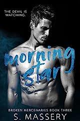 Morning Star (Broken Mercenaries Book 3) Kindle Edition