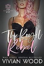 The Royal Rebel (Dirty Royals Book 1)