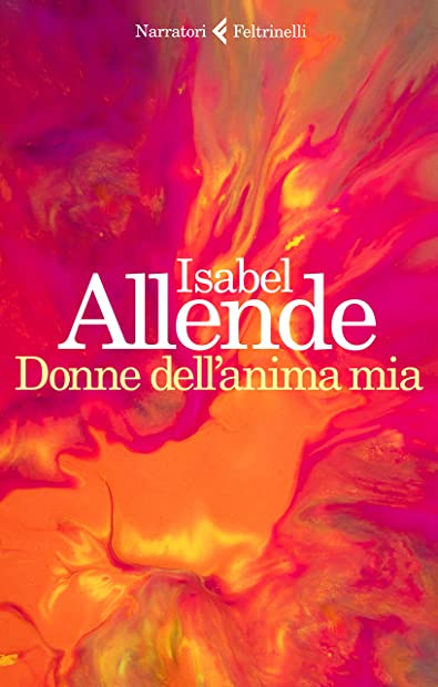 Libri di isabel allende - donne dell`anima mia (italiano) copertina flessibile feltrinelli 978-8807034206