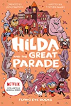 Hilda and the Great Parade: Netflix Original Series Book 2 (Hilda Tie-In)