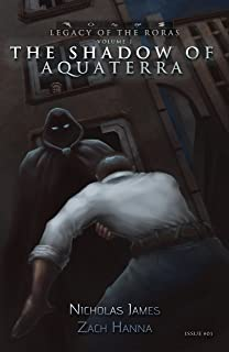 The Shadow of Aquaterra Issue 01: Volume 1 of the Legacy of the Roras