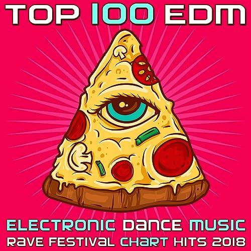 Top 100 EDM - Electronic Dance Music Rave Festival Chart