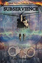 Subservience: A Riveting Dystopian Thriller (Mutiny Series Book 2)