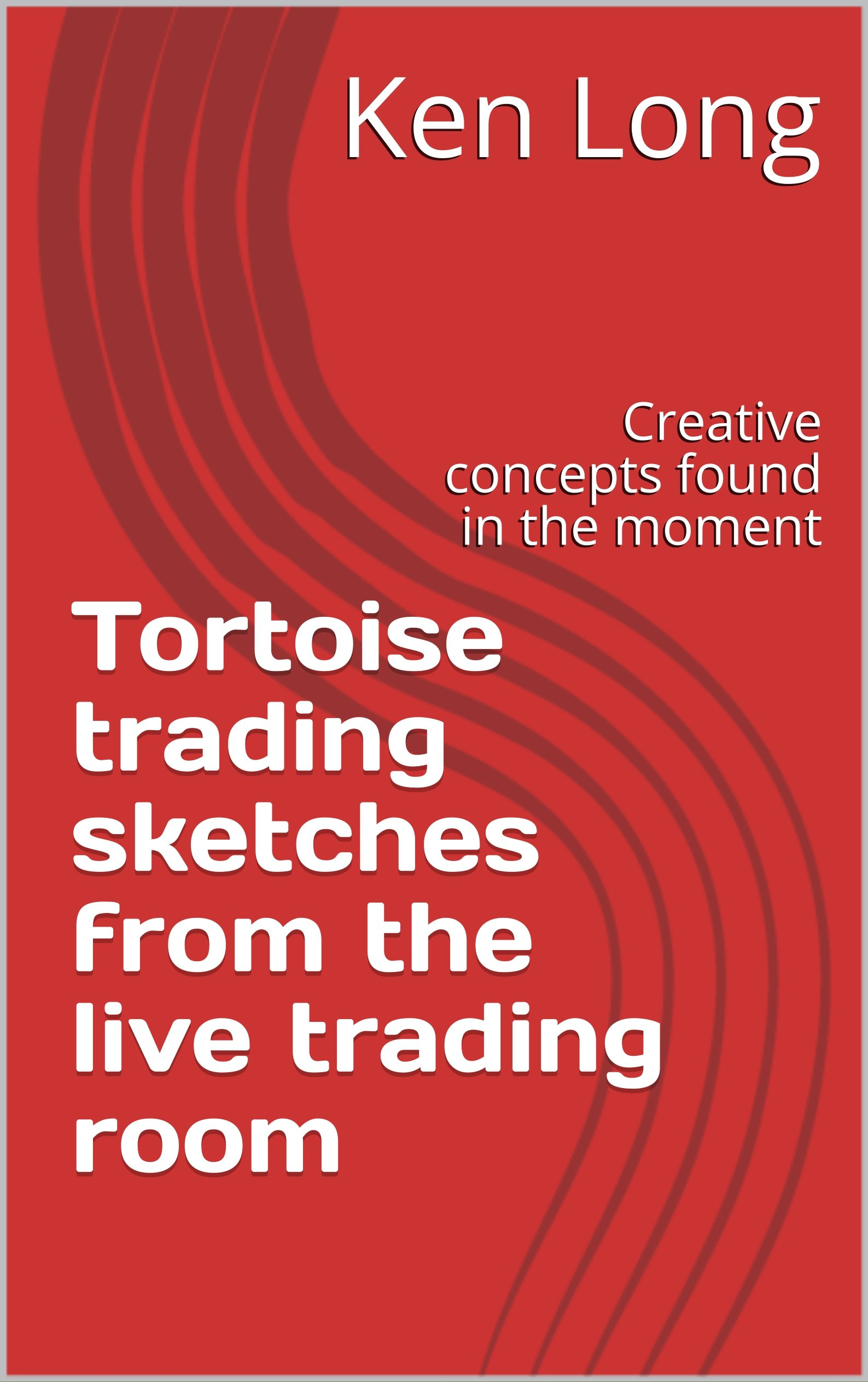 Tortoise trading sketches from the live trading room: Creative concepts found in the moment