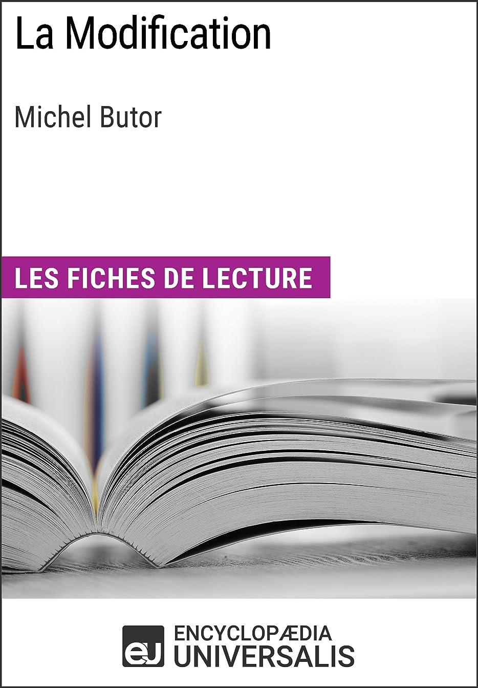 恐れる城仲間、同僚La Modification de Michel Butor: Les Fiches de lecture d'Universalis (French Edition)