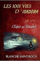 Les 1001 vies d'Isadora : L'Enfant qui Entendait Format Kindle