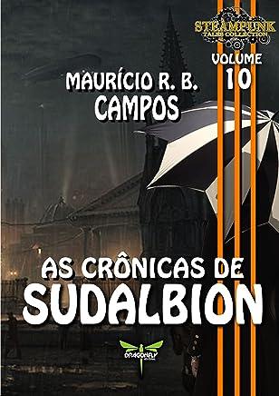 AS CRÔNICAS DE SUDALBION (STEAMPUNK TALES COLLECTION Livro 10)