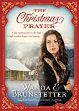 A Christmas Prayer: A cross-country journey in 1850 leads to high mountain danger―and romance.