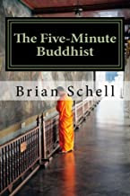 The Five-Minute Buddhist: Getting Started in Buddhism the Simple Way