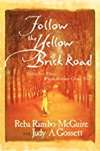 Follow the Yellow Brick Road: There is a Place Where Dreams Come True