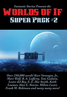 Fantastic Stories Presents the Worlds of If Super Pack #2 (Positronic Super Pack Series Book 30) (English Edition)