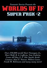 Fantastic Stories Presents the Worlds of If Super Pack #2 (Positronic Super Pack Series Book 30)
