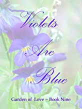 Violets Are Blue (Garden of Love Book 9)
