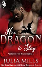 Her Dragon To Slay: Golden Fire Clan (Dragon Guard Series Book 1)