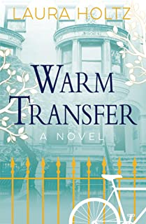 Warm Transfer: A Novel