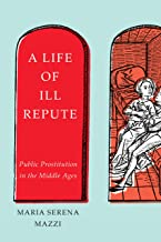 A Life of Ill Repute: Public Prostitution in the Middle Ages (English Edition)
