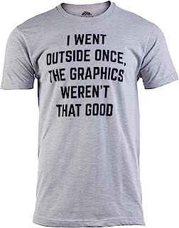I Went Outside Once, Graphics Weren't That Good | Funny Video Gamer Joke Men Funnt T-Shirt